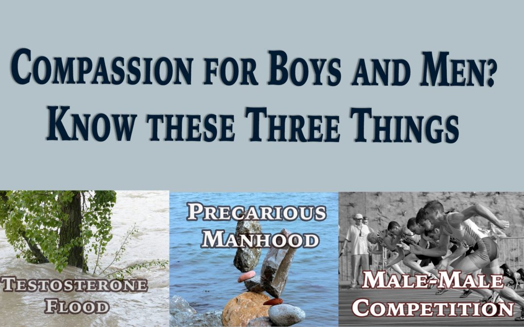 Compassion for Men and Boys? Know these Three Things