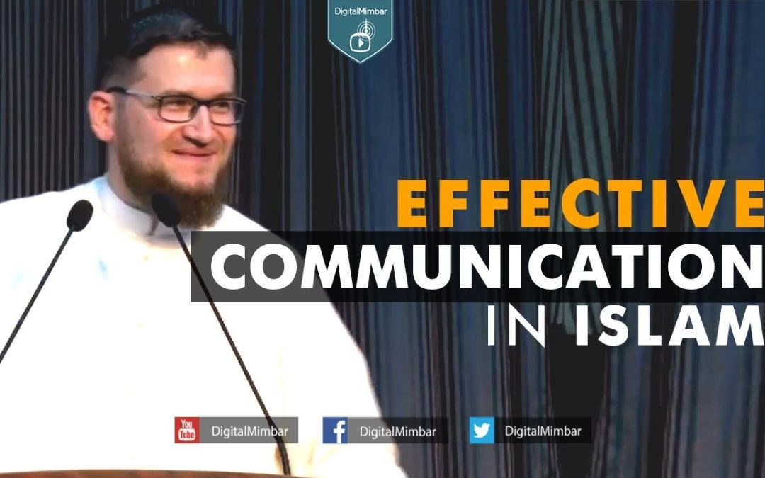 Effective Communication in Islam –  Ismail Bullock