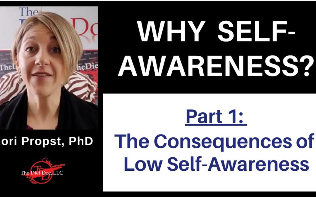 WHY SELF-AWARENESS?  Part 1: The Consequences of Low Self-Awareness