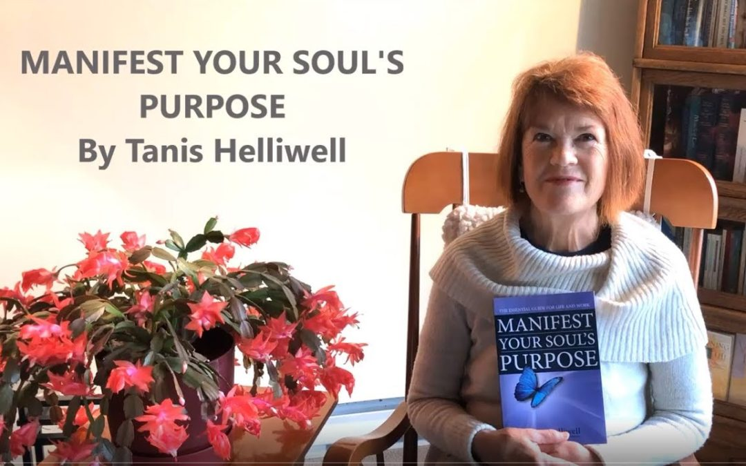 Manifest Your Soul's Purpose, a book by Tanis Helliwell