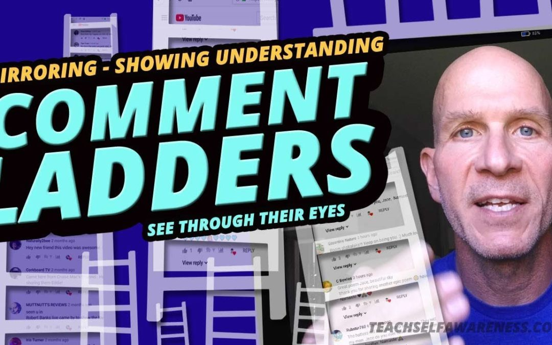 BETTER Relationships & YouTube COMMENT LADDERS. UNDERSTAND Others. Comment Tips. Self Awareness Tips
