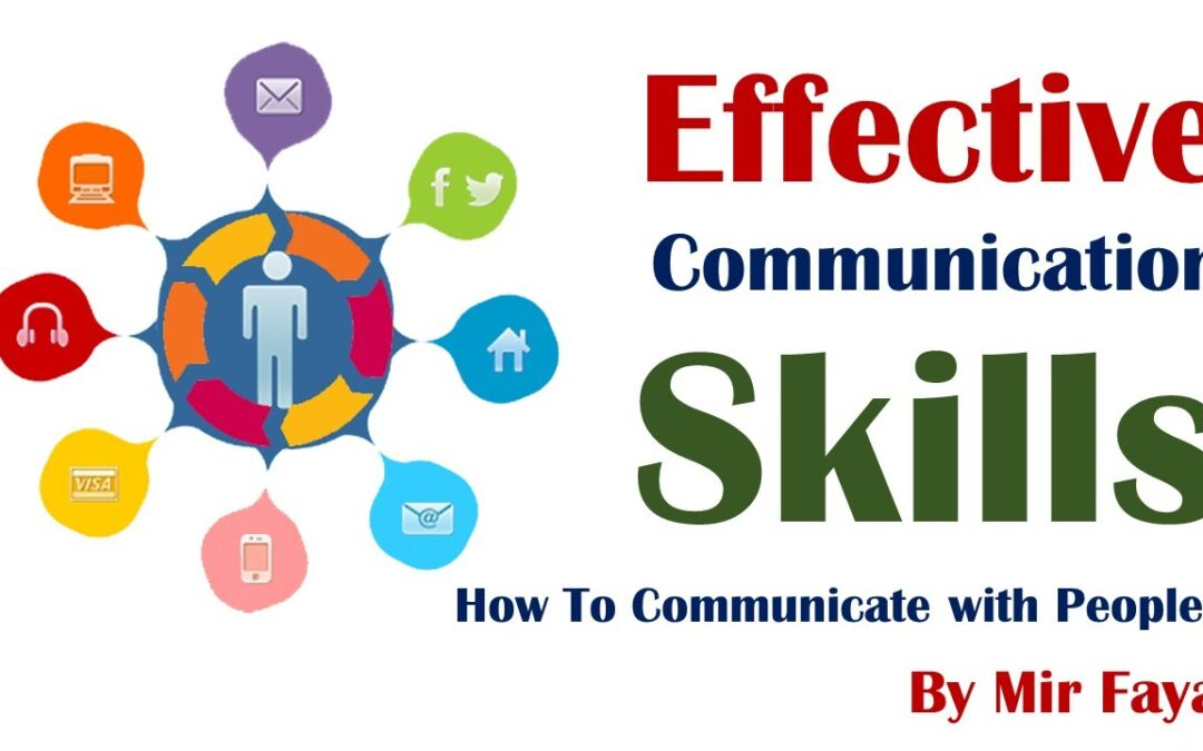 Effective Communication Skills – How to Communicate with People